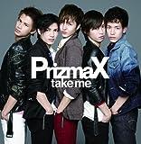 PrizmaX「take me」