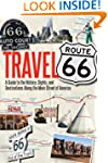 Travel Route 66: A Guide to the Histo...