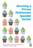 img - for Becoming a Primary Mathematics Specialist Teacher book / textbook / text book