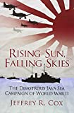 Rising Sun, Falling Skies: The Disastrous Java Sea Campaign of World War II