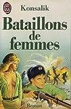 echange, troc Heinz G. (Heinz Günther) Konsalik - Bataillons de femmes