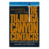 Tujunga Canyon Contacts: A Continuing Chain Reaction of U.F.O.Encounters and Abductionsby Ann Druffel