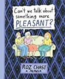 img - for Can't We Talk about Something More Pleasant?: A Memoir book / textbook / text book