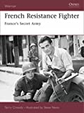 img - for French Resistance Fighter: France's Secret Army (Warrior) book / textbook / text book