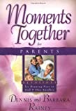 Moments Together for Parents: For Drawing Near to God and One Another (0830732497) by Rainey, Dennis