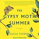 The Gypsy Moth Summer: A Novel   Julia Fierro