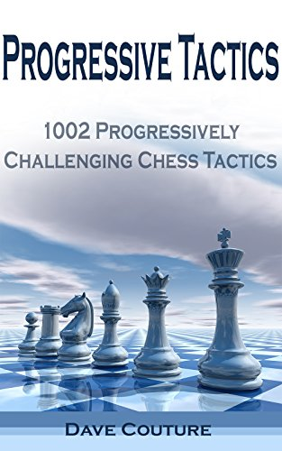 Progressive Tactics: 1002 Progressively Challenging Chess Tactics PDF