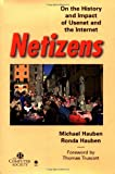Netizens: On the History and Impact of Usenet and the Internet (Perspectives)