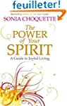 The Power of Your Spirit: A Guide to...
