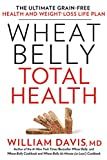 Wheat Belly Total Health: The Ultimate Grain-Free Health and Weight-Loss Life Plan