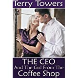 The CEO And The Girl From The Coffee Shopby Terry Towers