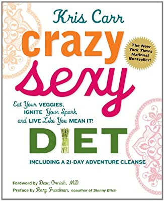 Crazy Sexy Diet Eat Your Veggies Ignite Your Spark And Live Like You Mean It from skirt!