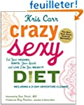 Crazy Sexy Diet: Eat Your Veggies, Ig...