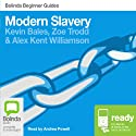 Modern Slavery: Bolinda Beginner Guides Audiobook by Kevin Bales, Zoe Trodd, Alex Kent Williamson Narrated by Andrea Powell