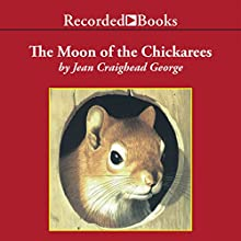The Moon of the Chickaree (       UNABRIDGED) by Jean Craighead George Narrated by Barbara Caruso