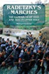 Radetzky's Marches: The Campaigns of...