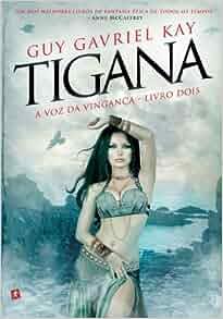 Tigana: A Voz da Vingaca - Livro Dois (Em Portugues do