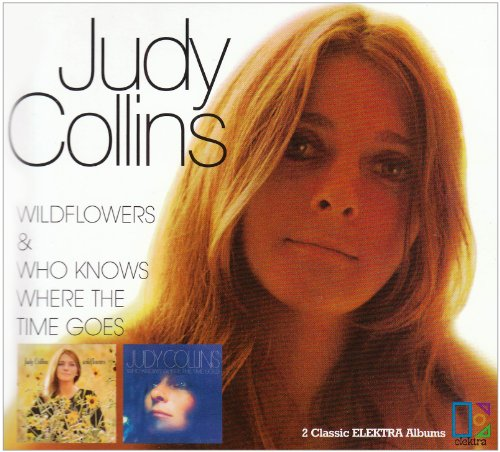 Judy Collins - Wildflowers / Who Knows Where the Time Goes - Zortam Music