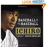 Baseball Is Just Baseball: The Understated Ichiro