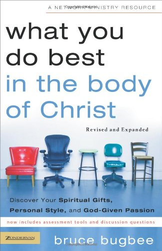 What You Do Best in the Body of Christ Discover Your Spiritual Gifts Personal Style and God-Given Passion310257352 : image