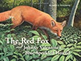 The Red Fox and Johnny Valentines Blue-Speckled Hound