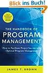 The Handbook of Program Management: H...
