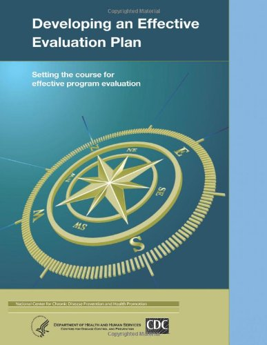 Developing An Effective Evaluation Plan: Setting The Course For Effective Program Evaluation