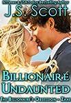 Billionaire Undaunted: The Billionair...
