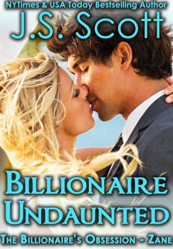 Billionaire Undaunted: The Billionaire's Obsession ~ Zane