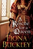Rescue For A Queen (An Ursula Blanchard Elizabethan Mystery)