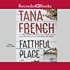 Faithful Place: A Novel Audiobook by Tana French Narrated by Tim Gerard Reynolds