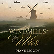 Of Windmills and War Audiobook by Diane Moody Narrated by Justine Eyre