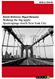 Walking the Big Apple: Spazierg�nge durch New York City