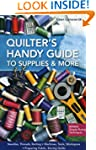 Quilter's Handy Guide to Supplies & M...