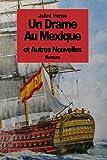 Un Drame Au Mexique: et autres nouvelles (French Edition)