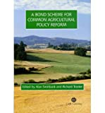 img - for A Bond Scheme for Common Agricultural Policy Reform(Hardback) - 2004 Edition book / textbook / text book