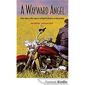 A Wayward Angel: The Full-Story of the Hell's Angels by the Former Vice-President of the Oakland Chapter