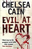 Chelsea Cain Evil at Heart (Gretchen Lowell 3)