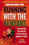 Running With the Kenyans: Discovering...