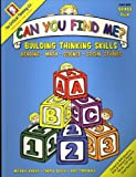 Can You Find Me?: Building Thinking Skills in Reading, Math, Science, and Social Studies: Prekindergarten