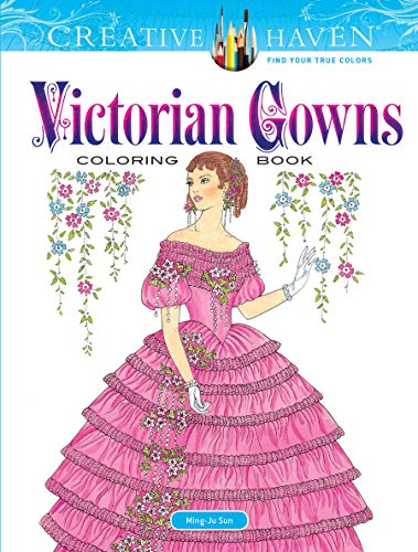 Creative Haven Victorian Gowns Coloring Book (Creative Haven Coloring Books) [Sun, Ming-Ju] (Tapa Blanda)
