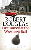 Last Dance at the Wrecker's Ball (18 Dalbeattie Street 3)