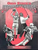 img - for Ohio State's Unforgettables by Hooley, Bruce, Holley, Bruce (2002) Hardcover book / textbook / text book