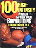 100 High-Intensity Ways to Improve Bodybuilding