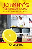img - for Johnny's Lemonade Stand How You Can START-UP Your Own Business book / textbook / text book
