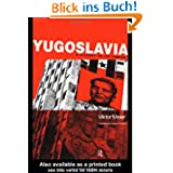 Yugoslavia: A History of Its Demise