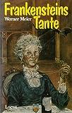 Frankensteins Tante von Werner Meier.