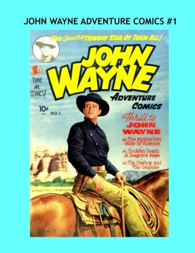 John Wayne Adventure Comics #1: Collect the Full 31-Issue Series --- All Stories - No Ads