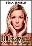 100 Natural Beauty Tips That Will Mak...