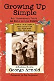 Growing Up Simple: An Irreverent Look at Kids in the 1950s